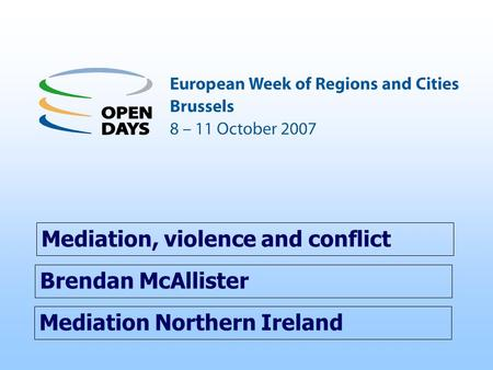 Mediation Northern Ireland Mediation, violence and conflict Brendan McAllister.