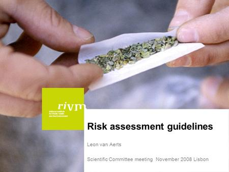 National Institute for Public Health and the Environment Risk assessment guidelines Leon van Aerts Scientific Committee meeting November 2008 Lisbon.