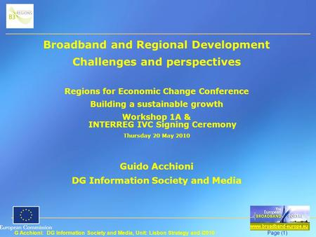 G Acchioni: DG Information Society and Media, Unit: Lisbon Strategy and i2010Page (1) Broadband and Regional Development Challenges and perspectives Regions.