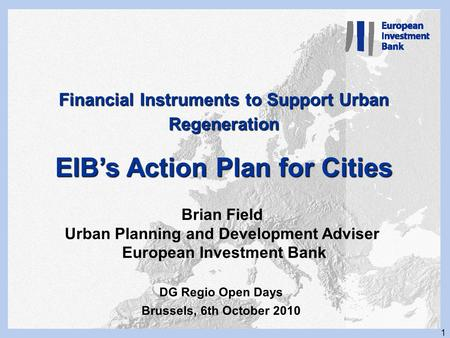 1 JESSICA and EIB financing of Cities Working with the EIB Katowice, January 11 and 12, 2007 Frank Lee January 2007 Financial Instruments to Support Urban.