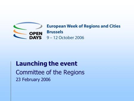 Launching the event Committee of the Regions 23 February 2006.