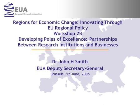 Regions for Economic Change: Innovating Through EU Regional Policy Workshop 2B Developing Poles of Excellence: Partnerships Between Research Institutions.