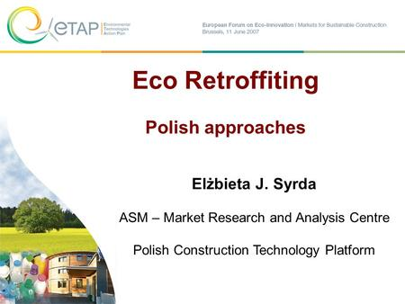 Fot.: Enea Elżbieta J. Syrda ASM – Market Research and Analysis Centre Polish Construction Technology Platform Eco Retroffiting Polish approaches.