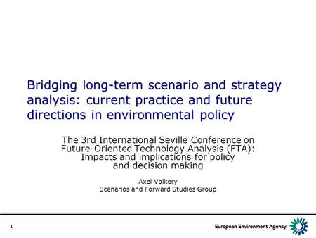 1 Bridging long-term scenario and strategy analysis: current practice and future directions in environmental policy The 3rd International Seville Conference.