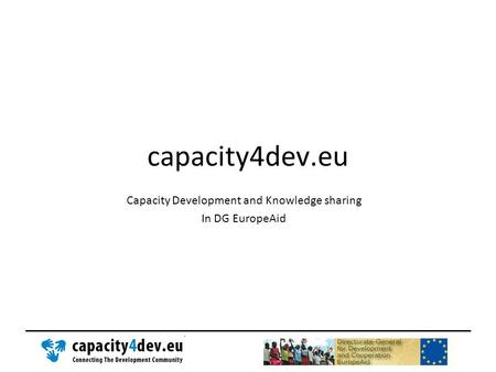 Capacity Development and Knowledge sharing In DG EuropeAid