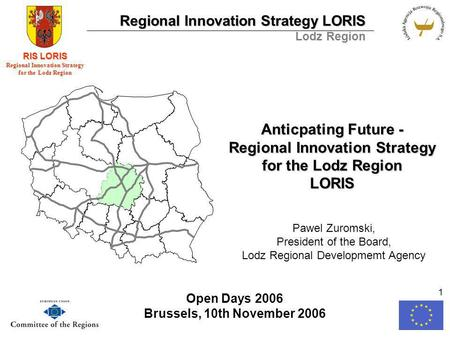 Regional Innovation Strategy LORIS Lodz Region RIS LORIS Regional Innovation Strategy for the Lodz Region 1 Anticpating Future - Regional Innovation Strategy.