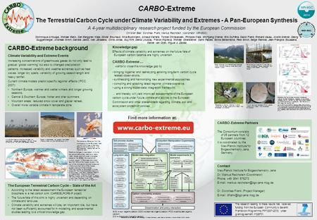 CARBO-Extreme The Terrestrial Carbon Cycle under Climate Variability and Extremes - A Pan-European Synthesis A 4-year multidisciplinary research project.