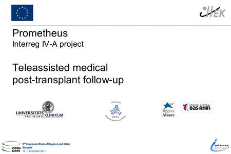 Prometheus Interreg IV-A project Teleassisted medical post-transplant follow-up.