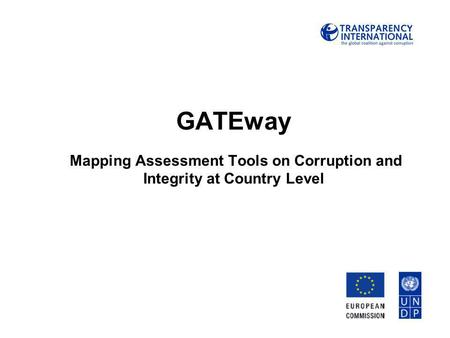 GATEway Mapping Assessment Tools on Corruption and Integrity at Country Level.