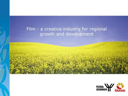 Film - a creative industry for regional growth and development.