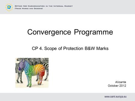 Convergence Programme CP 4. Scope of Protection B&W Marks Alicante October 2012.