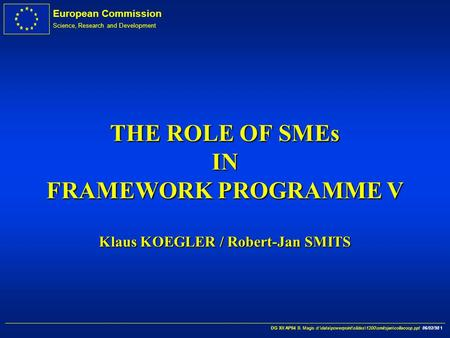 European Commission Science, Research and Development DG XII AP04 B. Magis d:\data\powerpoint\slides\1200\smitsjan\collacoop.ppt 06/02/98 1 THE ROLE OF.