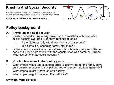 A.Provision of social security Kinship networks play a major role even in societies with developed social security systems. Can they continue to do so.