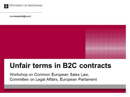 Unfair terms in B2C contracts Workshop on Common European Sales Law, Committee on Legal Affairs, European Parliament