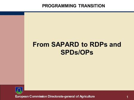 1 PROGRAMMING TRANSITION From SAPARD to RDPs and SPDs/OPs.