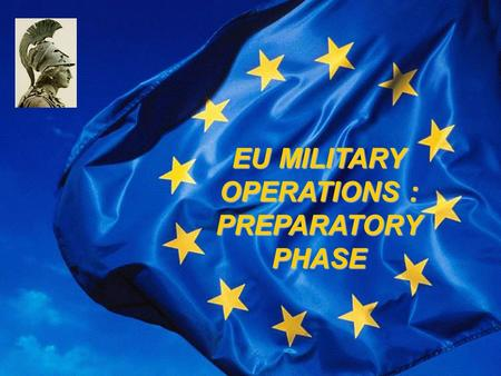 ATHENA EU MILITARY OPERATIONS : PREPARATORYPHASE.