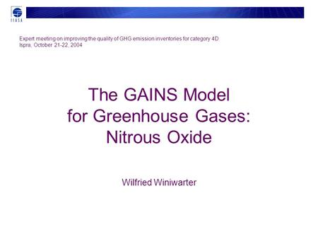 The GAINS Model for Greenhouse Gases: Nitrous Oxide Wilfried Winiwarter Expert meeting on improving the quality of GHG emission inventories for category.