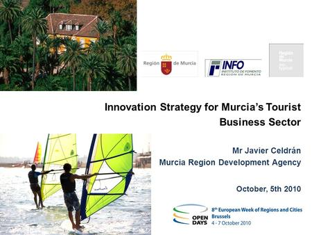 Haga clic para modificar el estilo de título del patrón 1 1 Innovation Strategy for Murcias Tourist Business Sector Mr Javier Celdrán Murcia Region Development.