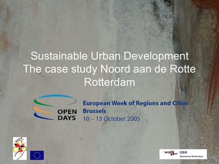 Sustainable Urban Development The case study Noord aan de Rotte Rotterdam.
