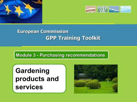 Gardening products and services Module 3 - Purchasing recommendations European Commission GPP Training Toolkit.