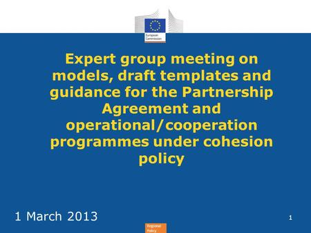 Expert group meeting on models, draft templates and guidance for the Partnership Agreement and operational/cooperation programmes under cohesion policy.