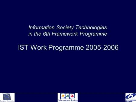 Information Society <strong>Technologies</strong> in the 6th Framework Programme IST Work Programme 2005-2006.