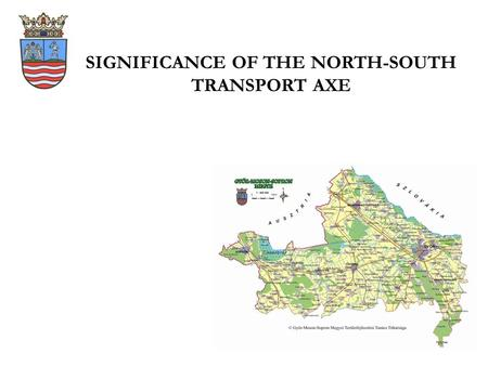 SIGNIFICANCE OF THE NORTH-SOUTH TRANSPORT AXE. North-South Transport Corridor (Railway, M 86, M 9)