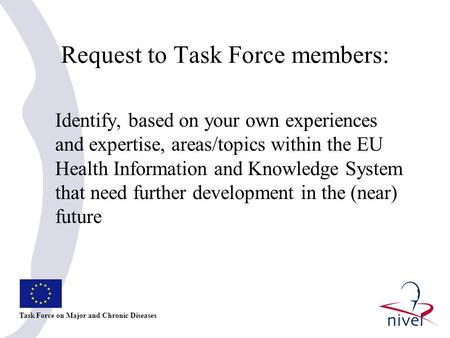 Request to Task Force members: Identify, based on your own experiences and expertise, areas/topics within the EU Health Information and Knowledge System.