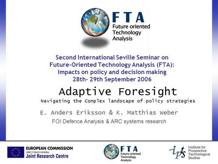 Second International Seville Seminar on Future-Oriented Technology Analysis (FTA): Impacts on policy and decision making 28th- 29th September 2006 Adaptive.