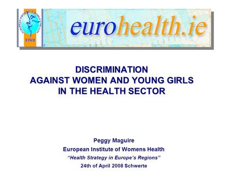 DISCRIMINATION AGAINST WOMEN AND YOUNG GIRLS IN THE HEALTH SECTOR