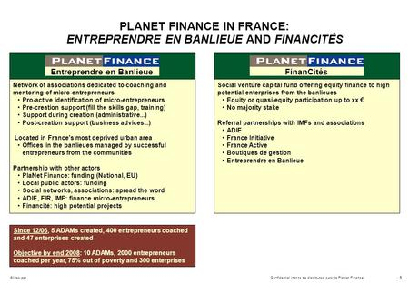 - 0 - Slides.pptConfidential (not to be distributed outside PlaNet Finance) Entreprendre en Banlieue October 2006 October 2007 Confidential (not to be.
