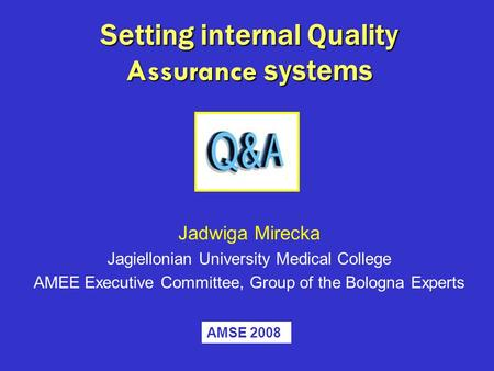 Setting internal Quality Assurance systems