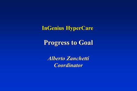 InGenius HyperCare Progress to Goal Alberto Zanchetti Coordinator.