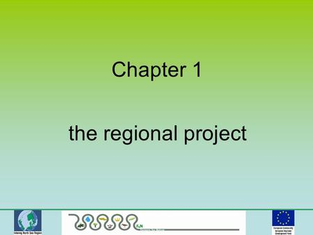 Chapter 1 the regional project. What we wanted to prove: Early involvement of the farmers and stakeholders will support implementation of measures to.