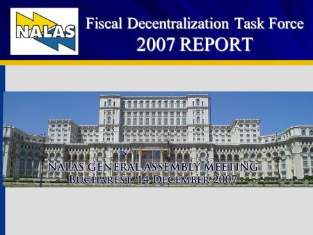 Fiscal Decentralization Task Force 2007 REPORT. TF on Fiscal Decentralization Two meetings: Two meetings: Planning: June in Skopje Planning: June in Skopje.