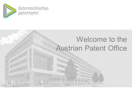 Welcome to the Austrian Patent Office. Dresdner Straße 87 · A-1200 Wien, Austria Phone +43 (1) 534 24 0 Fax +43 (1) 534 24 535