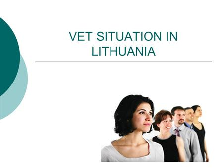 VET SITUATION IN LITHUANIA. SUBORDINATION OF THE FORMAL VET INSTITUTIONS Vocational training institutions in Lithuania are subordinated by the Ministry.