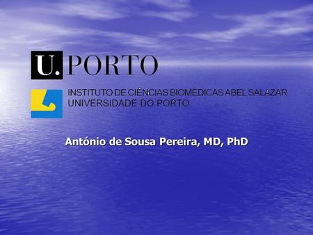 António de Sousa Pereira, MD, PhD. ICBAS UP Created in August 1975 Created in August 1975 Multidisciplinary School Multidisciplinary School Teaching staff.