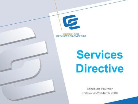 Services Directive Bénédicte Fournier Krakow 26-28 March 2009.
