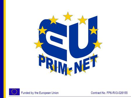 Funded by the European UnionContract No. FP6-RII3-026155.