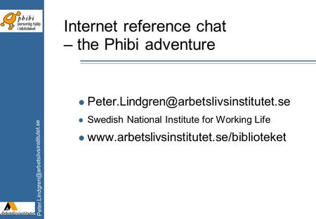Internet reference chat – the Phibi adventure l l Swedish National Institute.