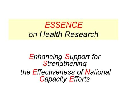 ESSENCE on Health Research Enhancing Support for Strengthening the Effectiveness of National Capacity Efforts.