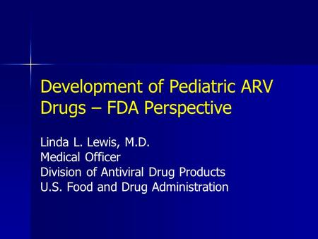 Development of Pediatric ARV Drugs – FDA Perspective
