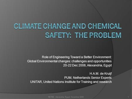 Role of Engineering Toward a Better Environment: Global Environmental changes: challenges and opportunities 20-22 Dec 2008, Alexandria, Egypt H.A.M. de.