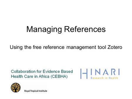 Managing References Using the free reference management tool Zotero.