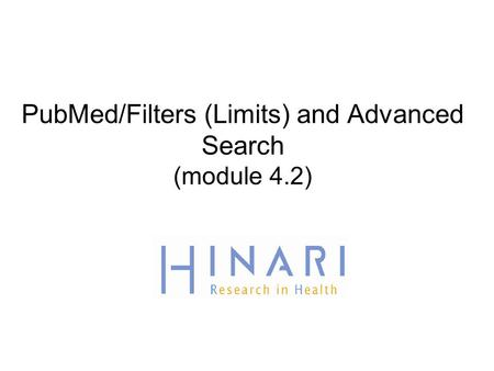 PubMed/Filters (Limits) and Advanced Search (module 4.2)