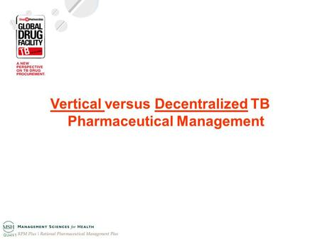 Vertical versus Decentralized TB Pharmaceutical Management