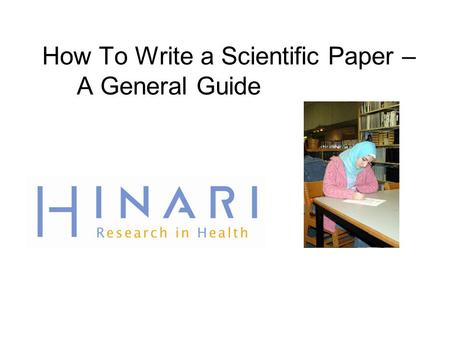How To Write a Scientific Paper – A General Guide.
