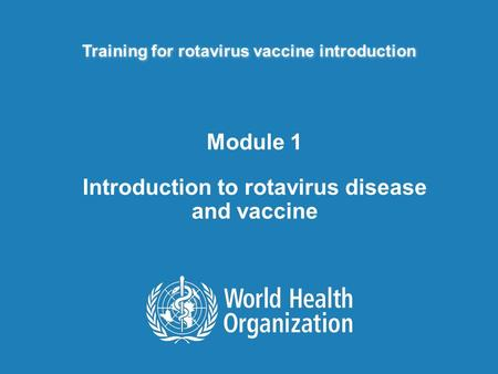 Module 1 Introduction to rotavirus disease and vaccine