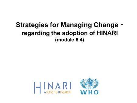 Overview How the change is implemented is critical for the successful adoption of new information resources Review several models and concepts for managing.
